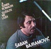 Šaban Bajramović LP  A Šušen Romalen 1980